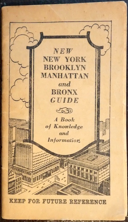 "The ""New York Brooklyn Manhattan and Bronx Guide. A Book of Knowledge and Information"" from 1937."
