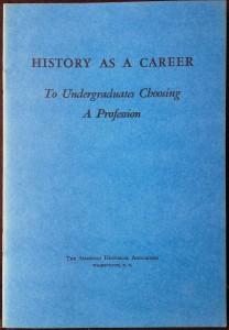 The AHA pamphlet encouraging undergraduates to study history.