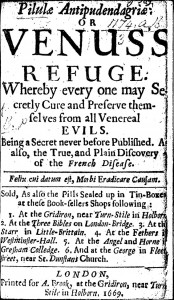 P.B.'s Pilulae Antipudendagriae (London, 1669) advertised a cure for the French Disease and other venereal diseases.