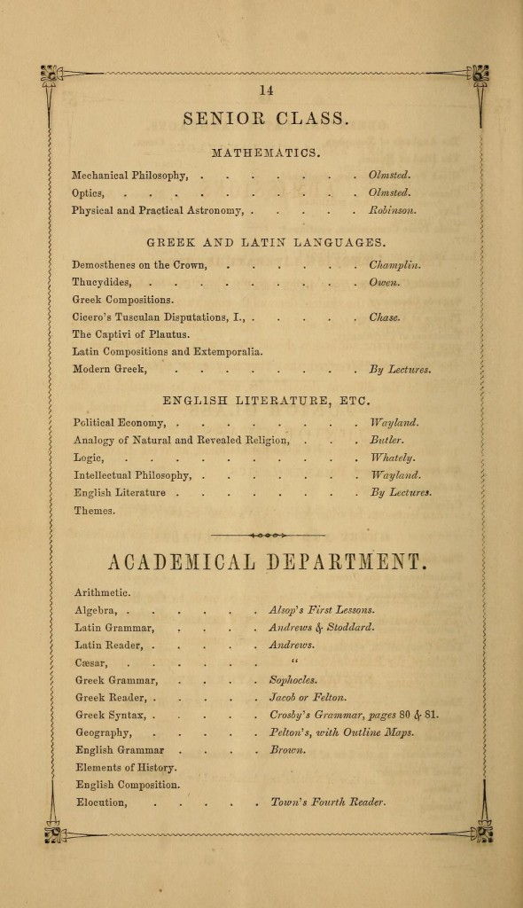The Haverford College Catalogue for 1859 lists the books students read in the mathematics department. The books included a text by Olmsted on mechanical philosophy and optics, and a book by Robinson on astronomy. The Haverford College Catalogue for 1859 is available online here; this particular page is available here.